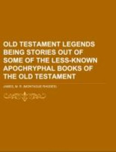 Old Testament Legends being stories out of some of the less-kno
