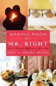 Making Room for Mr. Right