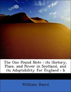 The One Pound Note : its History, Place, and Power in Scotland,