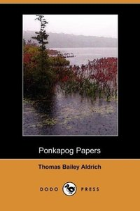 Ponkapog Papers (Dodo Press)