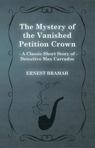 The Mystery of the Vanished Petition Crown (a Classic Short Stor