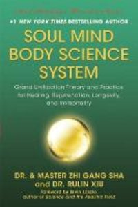 Soul Mind Body Science System: Grand Unification Theory and Prac