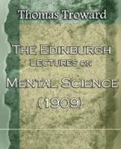 The Edinburgh Lectures on Mental Science (1909)