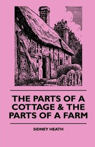 The Parts Of A Cottage & The Parts Of A Farm