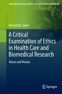 A Critical Examination of Ethics in Health Care and Biomedical R