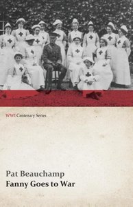 Fanny Goes to War (First Aid Nursing Yeomanry) (WWI Centenary Se