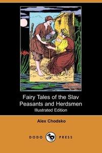 Fairy Tales of the Slav Peasants and Herdsmen (Illustrated Editi