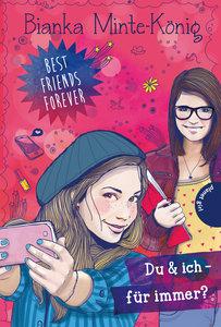 Best Friends Forever. Du & ich - für immer?
