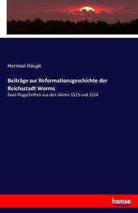 Beiträge zur Reformationsgeschichte der Reichsstadt Worms