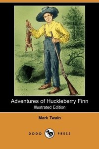 Adventures of Huckleberry Finn (Illustrated Edition) (Dodo Press