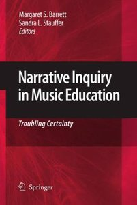 Narrative Inquiry in Music Education