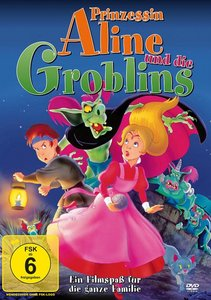 Prinzessin Aline und die Groblins