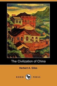 The Civilization of China (Dodo Press)