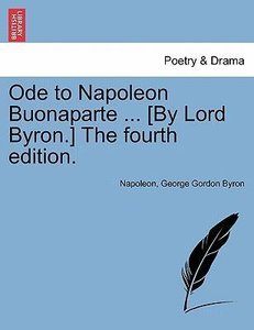 Ode to Napoleon Buonaparte ... [By Lord Byron.] The seventh edit