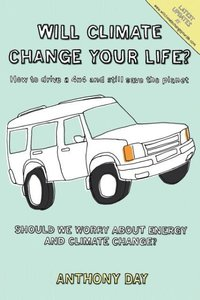 Will Climate Change Your Life? - How to Drive a 4x4 and Still Sa