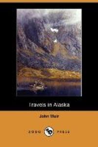 Travels in Alaska (Dodo Press)