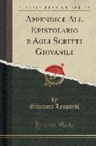 Appendice All Epistolario e Agli Scritti Giovanili (Classic Repr