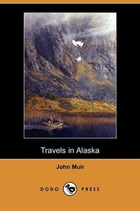 Travels in Alaska (Dodo Press)