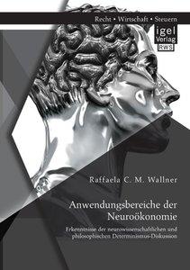 Anwendungsbereiche der Neuroökonomie: Erkenntnisse der neurowiss