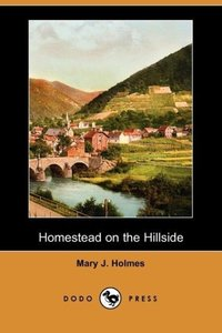 Homestead on the Hillside (Dodo Press)