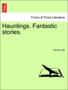 Hauntings. Fantastic stories.