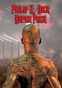 Fantastic Stories Present the Philip K. Dick Super Pack
