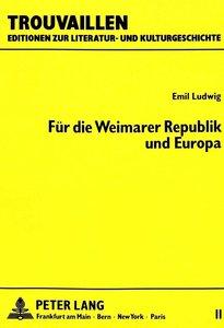 Emil Ludwig: Für die Weimarer Republik und Europa