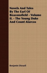 Novels and Tales by the Earl of Beaconsfield - Volume II. - The