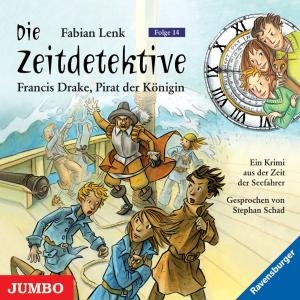 Die Zeitdetektive 14. Sir Francis Drake