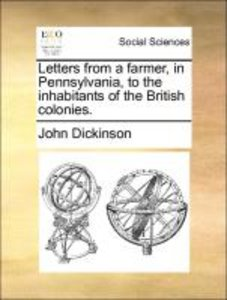 Letters from a farmer, in Pennsylvania, to the inhabitants of th