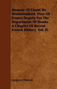 Memoir of Count de Montalembert Peer of France Deputy for the De