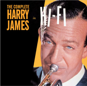 The Complete Harry James In Hi-Fi