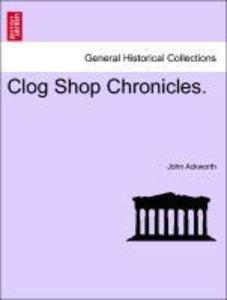 Clog Shop Chronicles.
