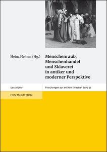 Menschenraub, Menschenhandel und Sklaverei in antiker und modern