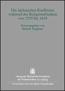 Die sächsischen Kurfürsten während des Religionsfriedens von 155