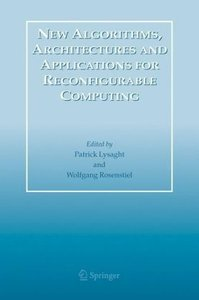 New Algorithms, Architectures and Applications for Reconfigurabl