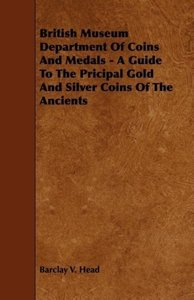 British Museum Department of Coins and Medals - A Guide to the P