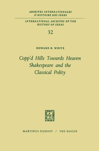 Copp'd Hills Towards Heaven Shakespeare and the Classical Polity