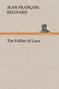 The Follies of Love