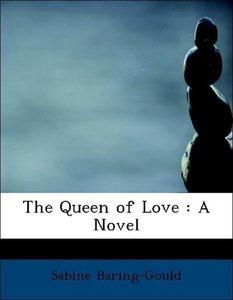The Queen of Love : A Novel