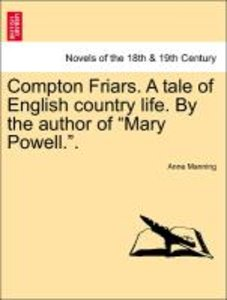 Compton Friars. A tale of English country life. By the author of