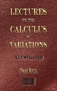 Lectures on the Calculus of Variations - Illustrated
