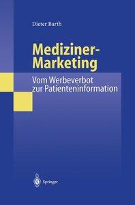 Mediziner-Marketing: Vom Werbeverbot zur Patienteninformation