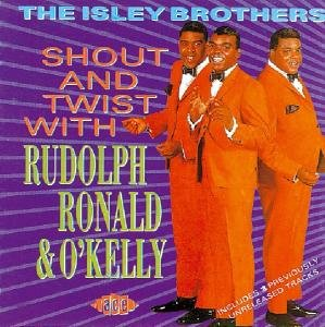 Shout And Twist With Rudolph,Ronald & O'kelly