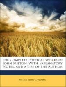 The Complete Poetical Works of John Milton: With Explanatory Not