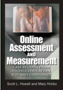 Online Assessment and Measurement: Case Studies from Higher Educ