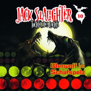 Jack Slaughter - Tochter des Lichts 10: Werwolf im Schafspelz