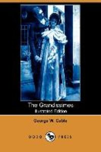 The Grandissimes (Illustrated Edition) (Dodo Press)