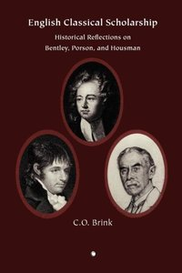 English Classical Scholarship: Historical Reflections on Bentley