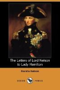 The Letters of Lord Nelson to Lady Hamilton (Dodo Press)